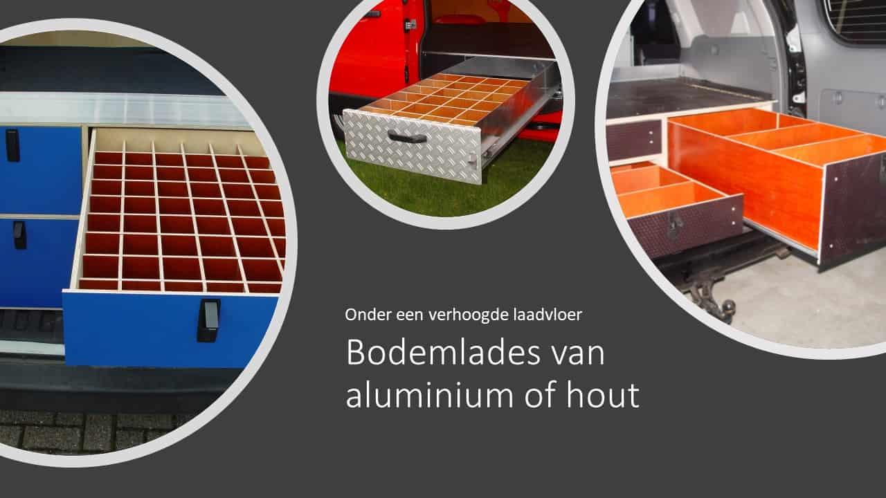 Bodemlades van aluminium of hout vallen in allerlei maten op maat te maken. Ze worden onder een verhoogde laadvloer gemonteerd waardoor de vloer vrij blijft voor andere toepassingen